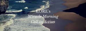 KORE'sMiracle Morning Call to Action